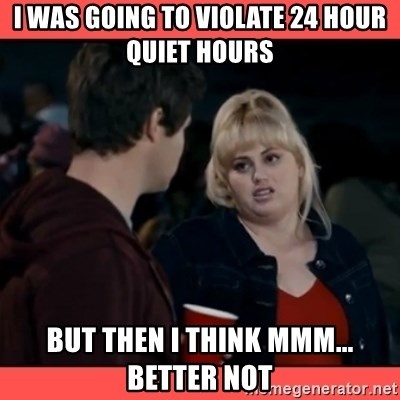 Doubtful Fat Amy  - I was going to violate 24 hour quiet hours but then i think mmm... better not