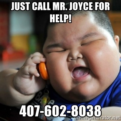 fat chinese kid - Just call Mr. Joyce for Help! 407-602-8038