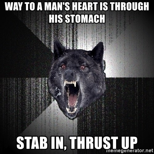 Insanity Wolf - Way to a man's heart is through his stomach Stab in, thrust up