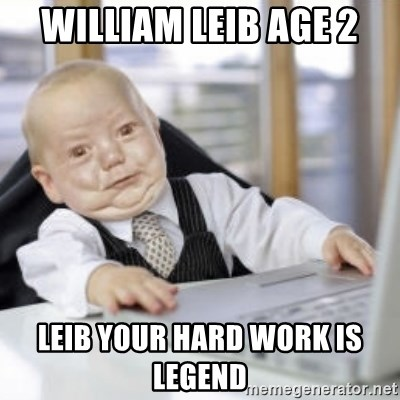 Working Babby - William Leib age 2 Leib your hard work is legend