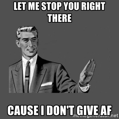 Grammar Guy - Let Me Stop You Right There Cause I Don't Give AF
