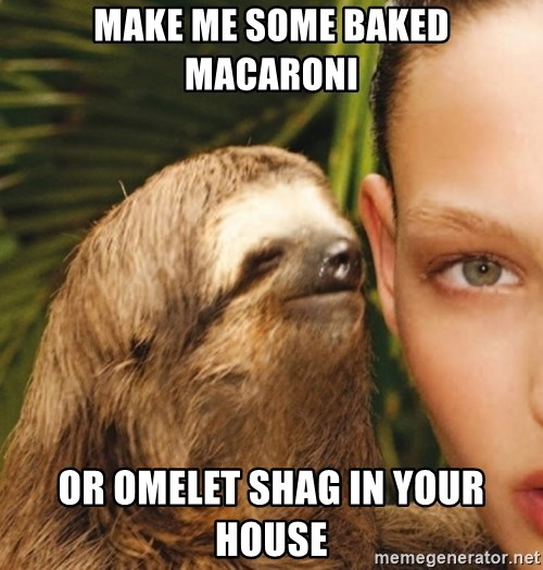The Rape Sloth - make me some baked macaroni or omelet shag in your house