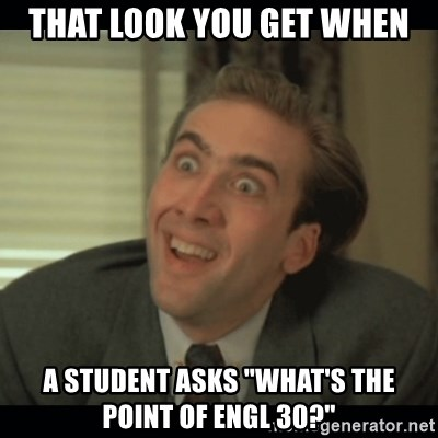 """Nick Cage - That look you get when A student asks """"what's the point of ENGL 30?"""""""