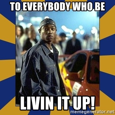 JaRule - to everybody who be livin it up!