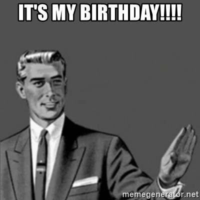 Correction Guy - It's my birthday!!!!