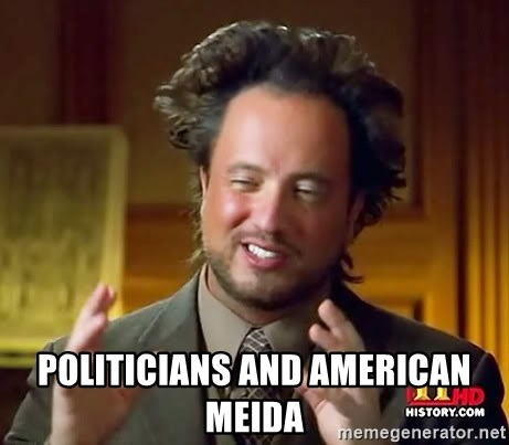 Ancient Aliens -  politicians and American Meida