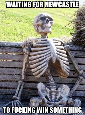 Waiting Skeleton - waiting for newcastle to fucking win something