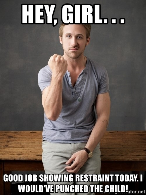 Hey, girl. . . Good job showing restraint today. I would ...