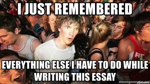 -Sudden Clarity Clarence - i just remembered everything Else i have to do while writing this essay