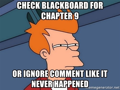 Futurama Fry - Check blackboard for chapter 9 Or ignore comment like it never happened