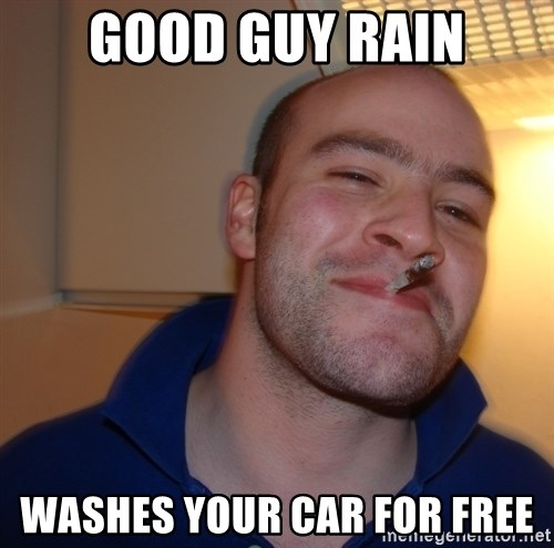 Good Guy Greg - Good guy rain washes your car for free