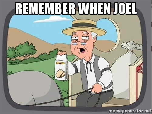 Pepperidge Farm Remembers Meme - Remember when Joel