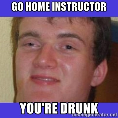 rally drunk guy - Go home instructor you're drunk