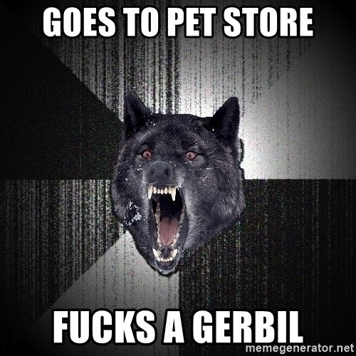 Insanity Wolf - Goes To pet store Fucks a gerbil