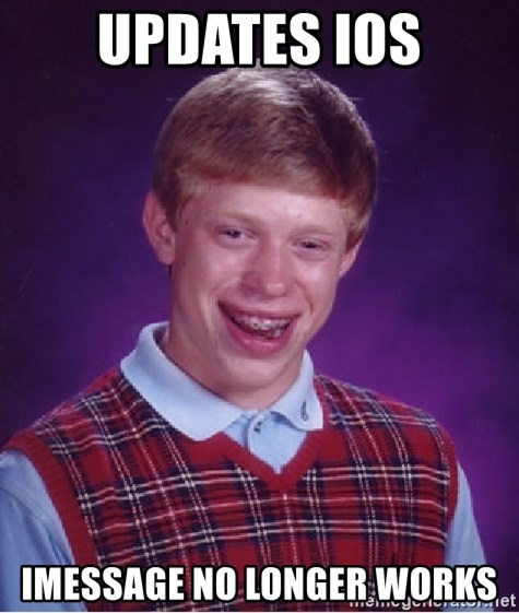 Bad Luck Brian - Updates ios imessage no longer works