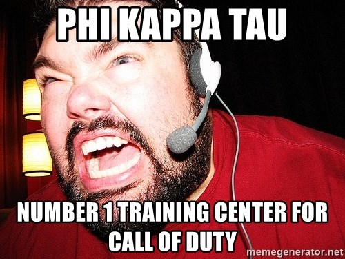 Angry Gamer - phi kappa tau number 1 training center for call of duty