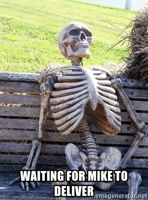 Waiting Skeleton -  Waiting for mike to deliver