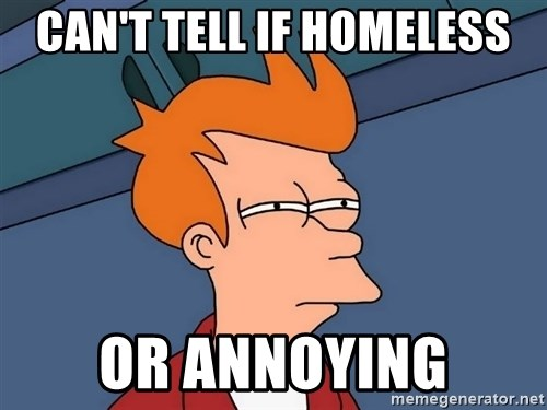 Futurama Fry - Can't tell if homeless Or annoying