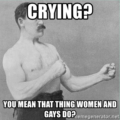 old man boxer  - Crying? You mean that thing women and gays do?