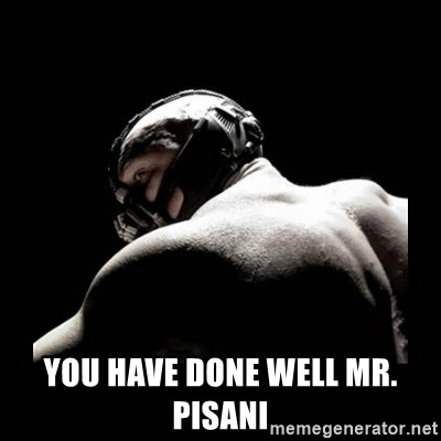 Born In It Bane -  you have done well mr. pisani