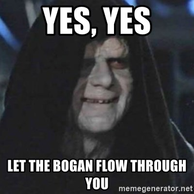 emperor palpatine good good - Yes, yes let the bogan flow through you