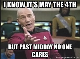Picard Wtf - I know it's May the 4th But past midday no one cares