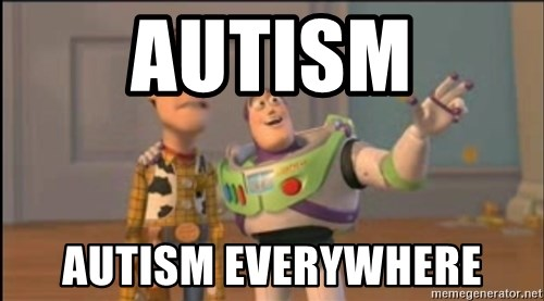X, X Everywhere  - Autism Autism everywhere