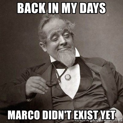 1889 [10] guy - Back in my days Marco didn't exist yet