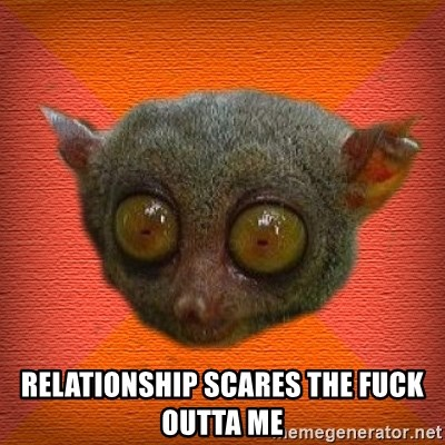 Scared lemur -  Relationship scares the fuck outta me