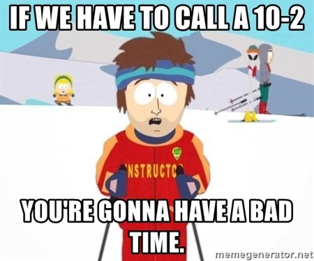 South Park Ski Teacher - If we have to call a 10-2 You're gonna have a bad time.