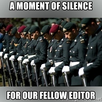 Moment Of Silence - A moment of silence For our fellow editor