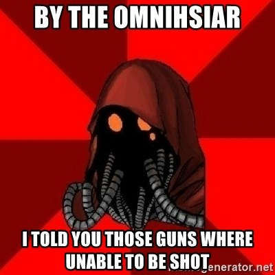 Advice Techpriest - by the omnihsiar i told you those guns where unable to be shot