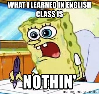 Spongebob What I Learned In Boating School Is - What i learned in english class is nothin'