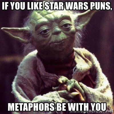 yoda star wars - If you like star wars puns, metaphors be with you