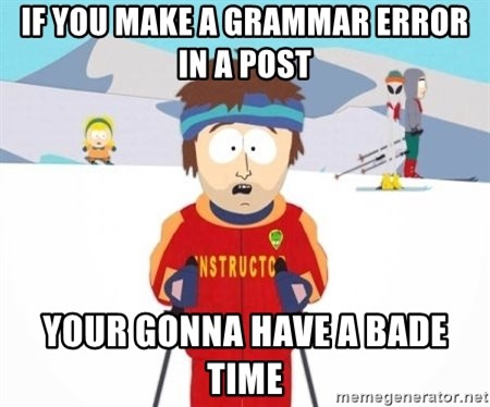 South Park Ski Teacher - If you make a grammar error in a post YOur gonna have a bade time