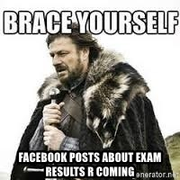 meme Brace yourself -  facebook posts about exam results r coming