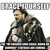 """meme Brace yourself -  the """"im finished long cases, bring on summer!"""" statuses are coming"""