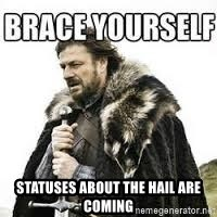 meme Brace yourself -  statuses about the hail are coming