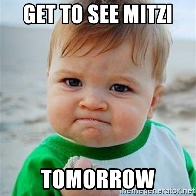 Victory Baby - Get to see mitzi  tomorrow