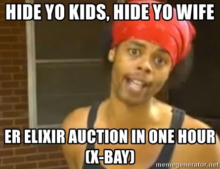 Hide Yo Kids - Hide yo kids, hide yo wife Er Elixir Auction in One Hour (X-Bay)
