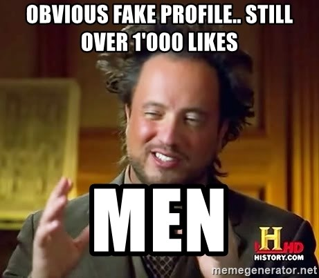 Ancient Aliens - Obvious fake profile.. still over 1'000 likes men