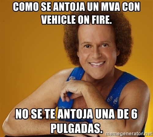 Gay Richard Simmons - Como se antoja un MVA con vehicle on fire.  No se te antoja una de 6 pulgadas.