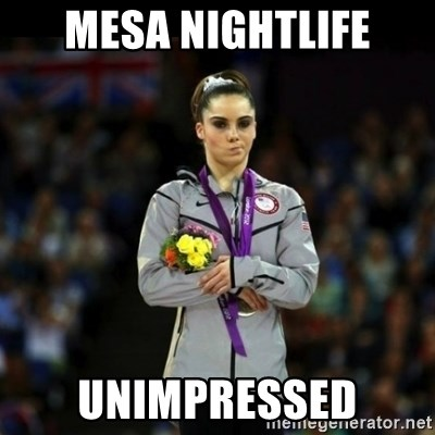 Unimpressed McKayla Maroney - mesa nightlife unimpressed