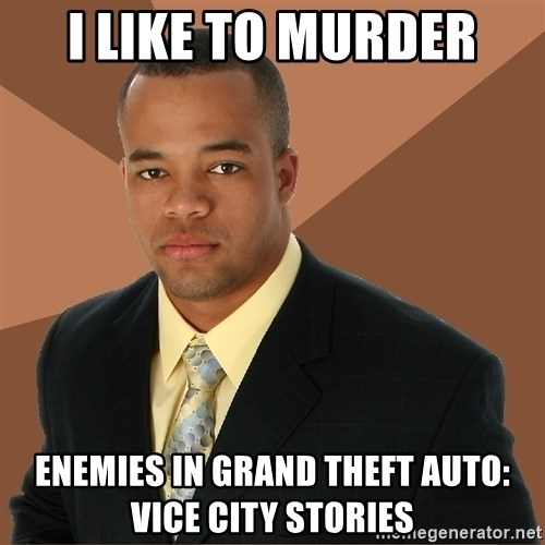 Successful Black Man - I like to murder enemies in Grand Theft Auto: Vice City Stories