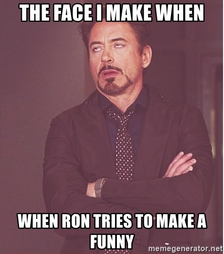 Robert Downey Junior face - The face i make when when ron tries to make a funny