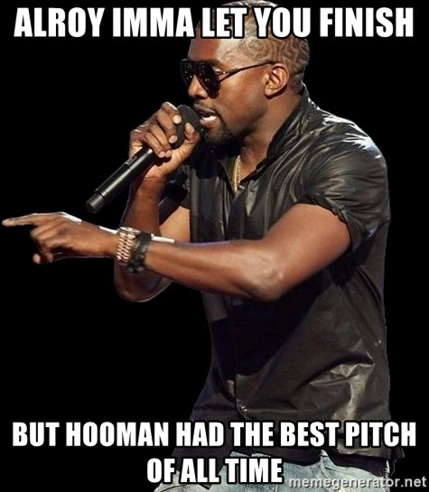 Kanye West - Alroy imma let you finish but hooman had the best pitch of all time