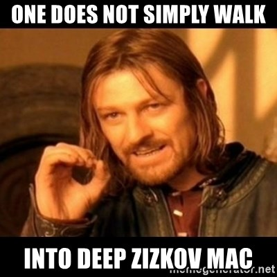 Does not simply walk into mordor Boromir  - One does not simply walk into deep zizkov mac
