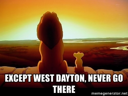 simba mufasa -  except west dayton, never go there