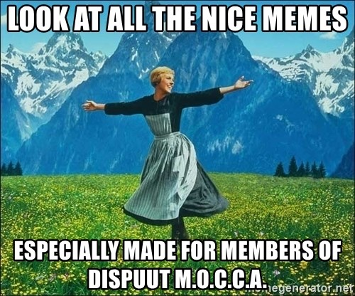 Look at all the things - Look at all the nice memes especially made for members of dispuut m.o.c.c.a.