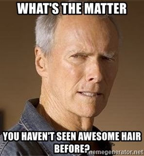 Clint Eastwood - What's the matter You Haven't seen awesome hair before?
